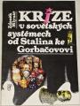 Mlynář Zdeněk - Krize v sovětských systémech od Stalina ke Gorbačovovi