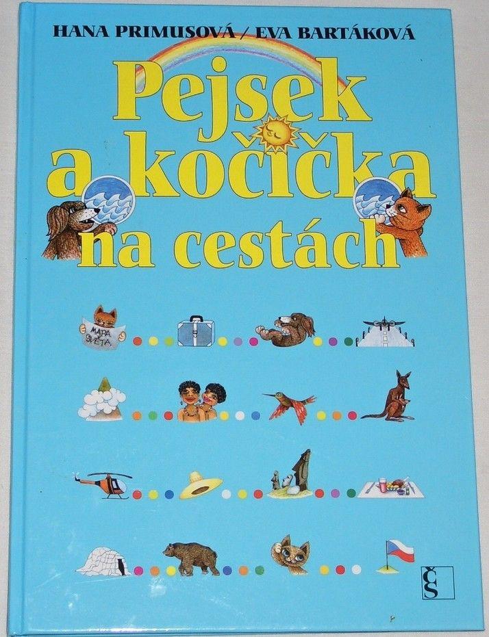 Primusová Hana, Bartáková Eva - Pejsek a kočička na cestách