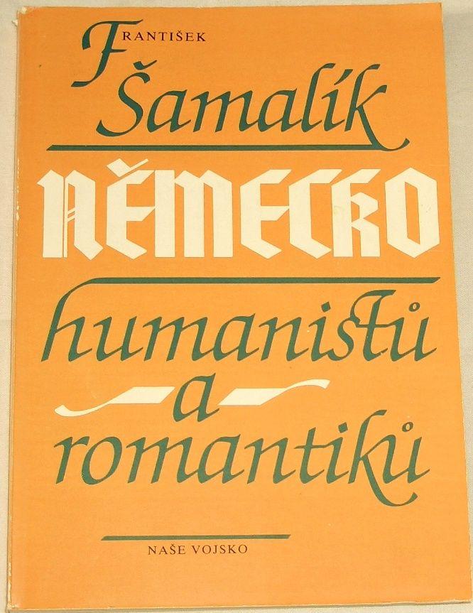 Šamalík František - Německo humanistů a romantiků