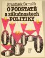Šamalík František - O podstatě a záludnostech politiky