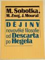 Sobotka, Znoj, Moural - Dějiny novověké filosofie od Descarta po Hegela