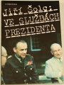 Šolc Jiří - Ve službách prezidenta