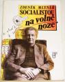 Mlynář Zdeněk - Socialistou na volné noze