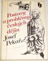 Pekař Josef - Postavy a problémy českých dějin