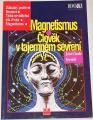Secondé Jean-Claude - Magnetismus, Člověk v tajemném sevření