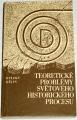 Žukov, Barg, Čerňak, Pavlov - Teoretické problémy světového historického procesu