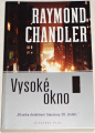 Chandler Raymond - Vysoké okno