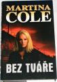 Cole Martina - Bez tváře