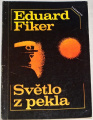 Fiker Eduard - Světlo z pekla