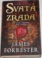 Forrester James - Svatá zrada