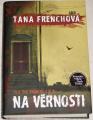 Frenchová Tana - Na věrnosti