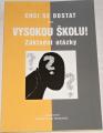 Hloušek Kopeček - Chci se dostat na vysokou školu!