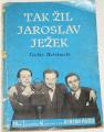 Holzknecht Václav - Tak žil Jaroslav Ježek