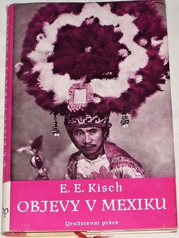 Kisch Egon Ervín - Objevy v Mexiku
