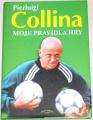 Pierluigi Collina - Moje pravidla hry