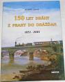 150 let dráhy z Prahy do Drážďan