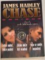 Chase James Hadley - Lehce nabyl, lehce pozbyl, Láska může být osudná, Kdo se směje naposled