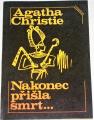 Christie Agatha - Nakonec přišla smrt...