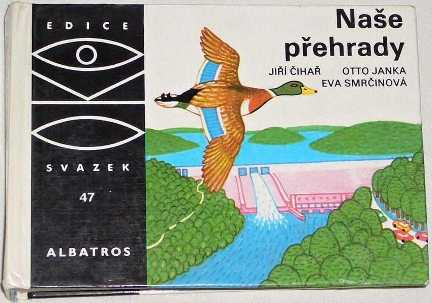 Čihař Jiří, Janka Otto - Naše přehrady (edice OKO, sv. 47)