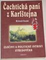 Dostál Richard - Čachtická paní z Karlštejna