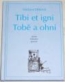 Eiblová Václava- Tibi et igni / Tobě a ohni