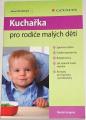 Gregora Martin - Kuchařka pro rodiče malých dětí