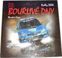 Lusk, Felt, Sagner - Bouřlivé dny (Thunder´s Days: Rally 2006)