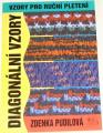 Pudilová Zdenka - Vzory pro ruční pletení: Diagonální vzory