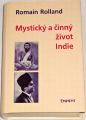 Rolland Romain - Mystický a činný život Indie I - II. díl