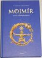 Štulcová Renata - Mojmír: Cesta pravého krále