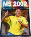 Zeman Michal - MS 2002: Mistrovství světa ve fotbale 2002