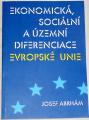 Abrhám Josef- Ekonomická, sociální a územní diferenciace Evropské unie