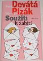 Devátá Ivanka, Plzák Miroslav - Soužití k zabití