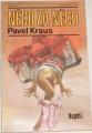 Kraus Pavel - Něco za něco