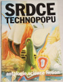 Srdce technopopu: antologie science fiction