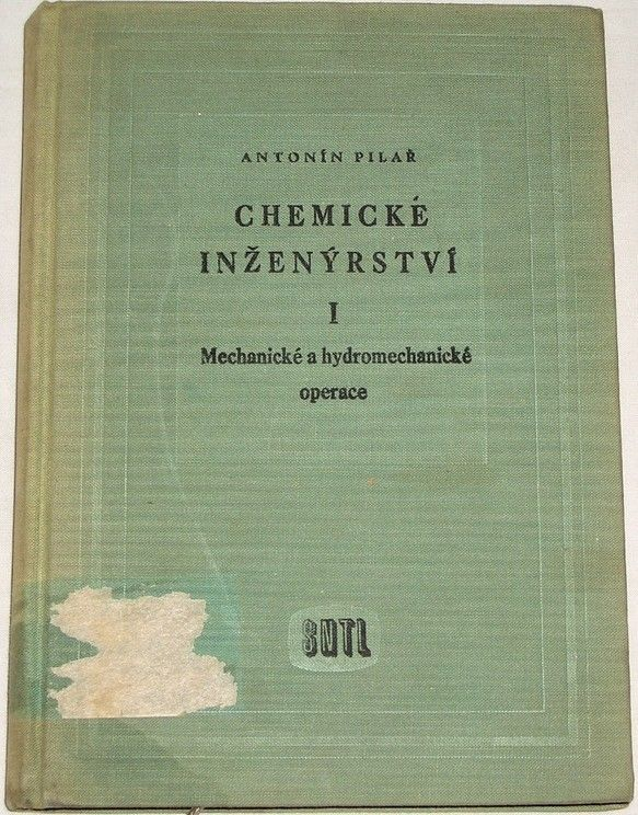 Pilař Antonín - Chemické inženýrství I. (Mechanické a hydromechanické operace)