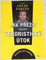 Šándor Andor - Jak přežít nejen teroristický útok