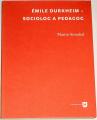 Strouhal Martin - Émile Durkheim: Sociolog a pedagog