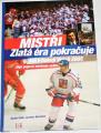 Vičík, Martínek - Mistři: Zlatá éra pokračuje (MS v hokeji Vídeň 2005)