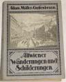 Müller-Guttenbrunn Adam - Altwiener Wanderungen und Schilderungen