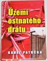 Patočka Karel - Území ostnatého drátu