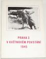 Praha 3 v Květnovém povstání - sborník vzpomínek a dokumentů