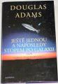 Adams Douglas - Ještě jednou a naposledy stopem po galaxii