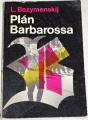 Bezymenskij L. - Plán Barbarossa