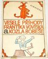 Brukner Josef - Veselé příhody Frantíka Vovíska a kozla Bobeše