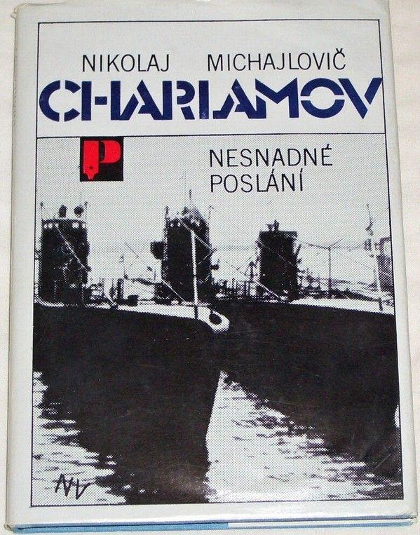 Charlamov Nikolaj Michajlovič - Nesnadné poslání