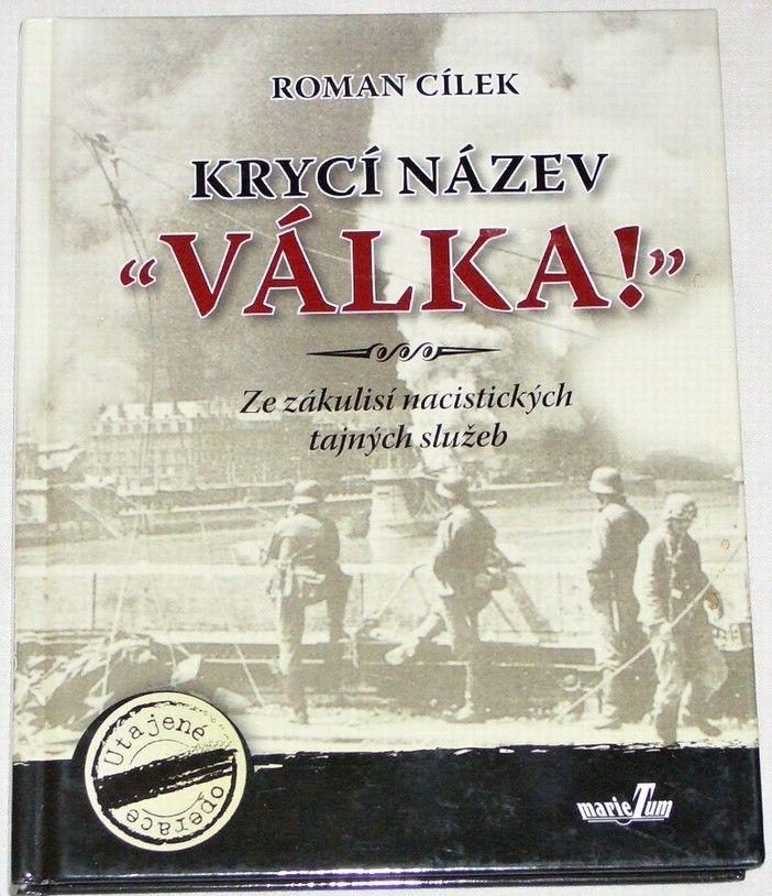 """Cílek Roman - Krycí název """"Válka!"""""""
