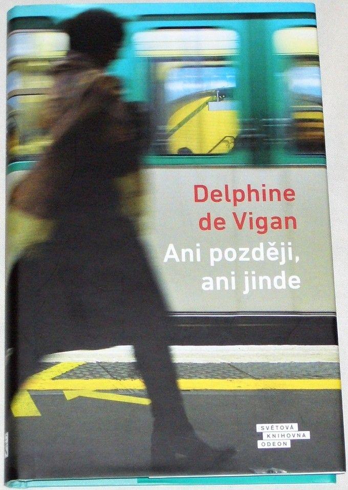 de Vigan Delphine - Ani později, ani jinde