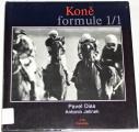 Dias Pavel, Jelínek Antonín - Koně formule 1/1