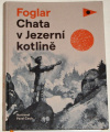 Foglar Jaroslav - Chata v Jezerní kotlině